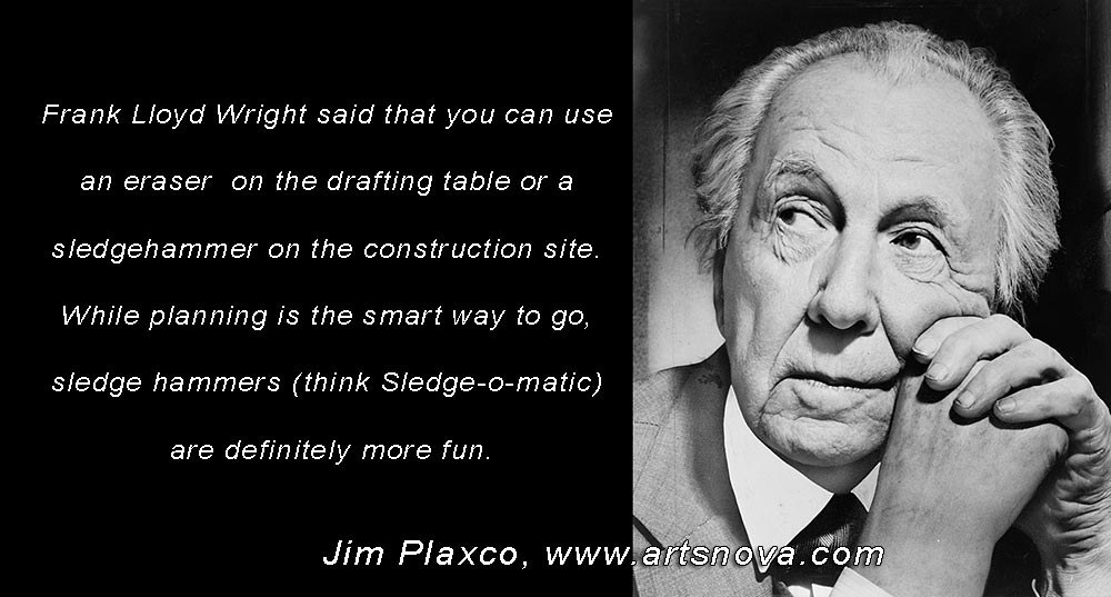 Frank Lloyd Wright Planning and Slegehammers Quote